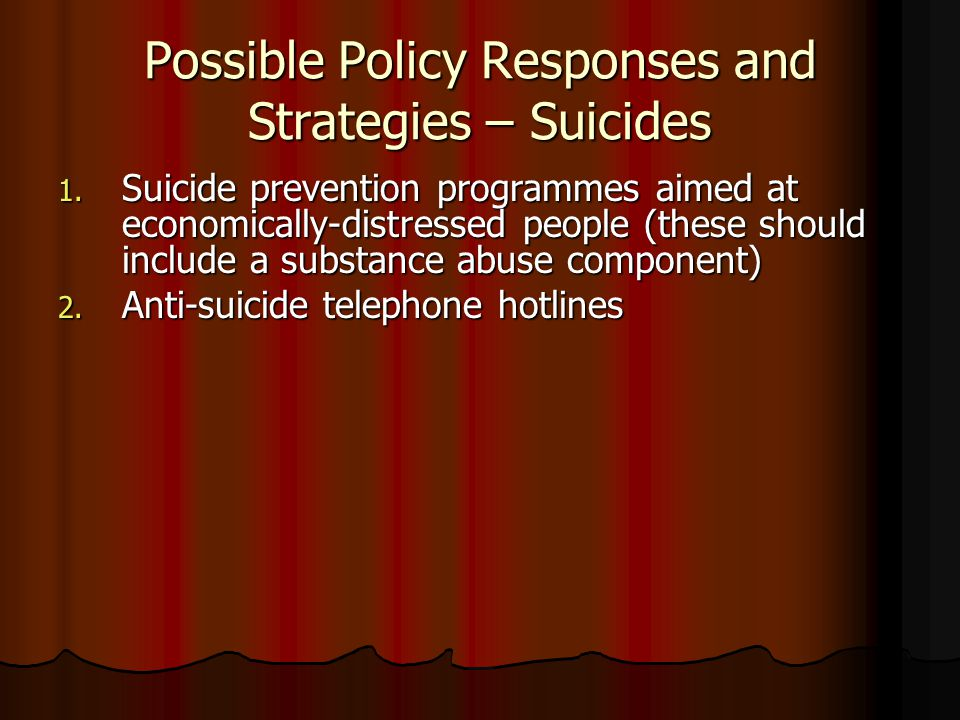 Possible Policy Responses and Strategies – Suicides 1.