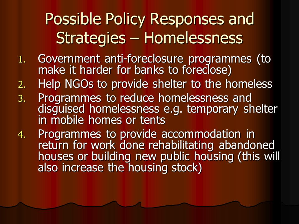 Possible Policy Responses and Strategies – Homelessness 1.