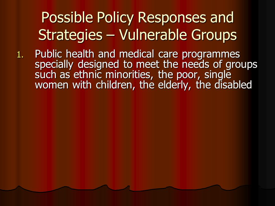 Possible Policy Responses and Strategies – Vulnerable Groups 1.