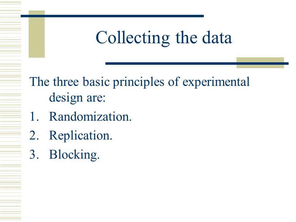 Conclusions and recommendations Once the data has been analyzed, the experimenter may draw conclusions or inferences about the results.