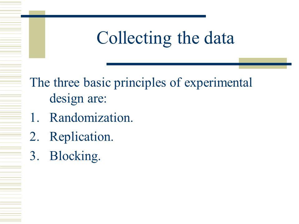 Randomization Randomization is the cornerstone underlying the use of statistical methods in experimental design.