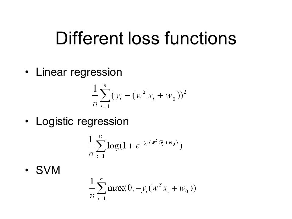 Different loss functions Linear regression Logistic regression SVM
