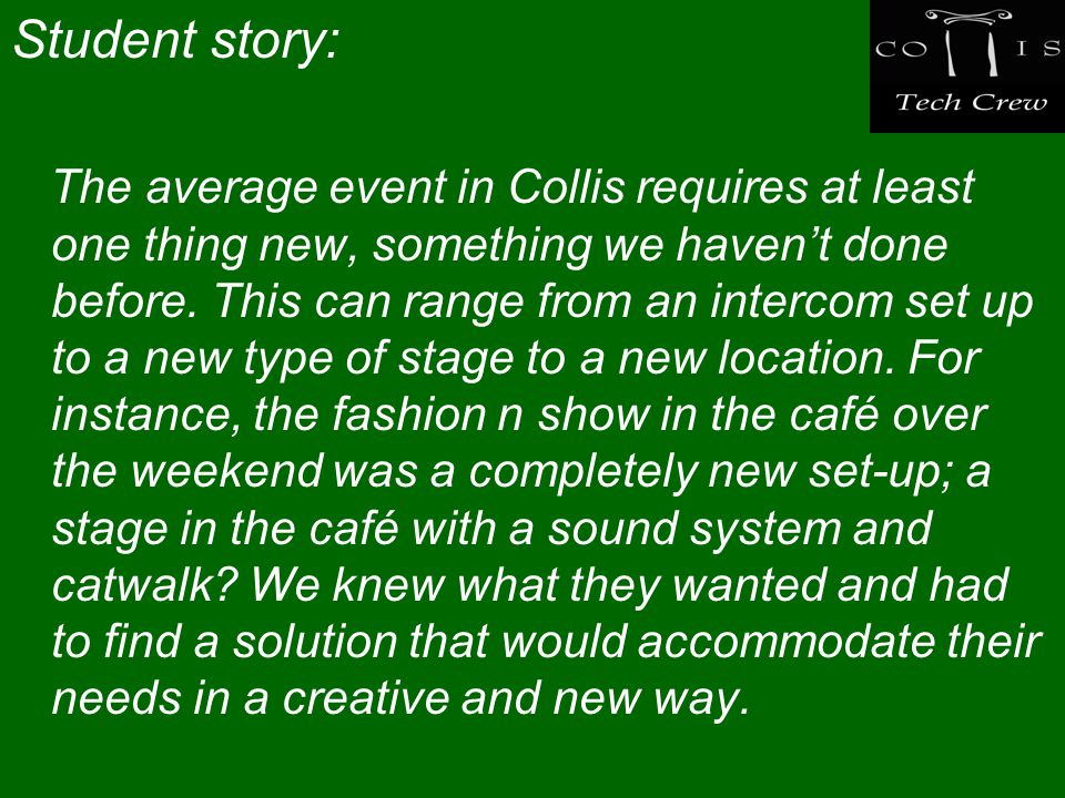 Student story: The average event in Collis requires at least one thing new, something we haven't done before.