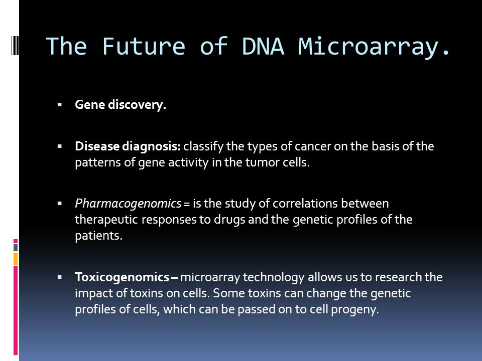 The Future of DNA Microarray. Gene discovery.