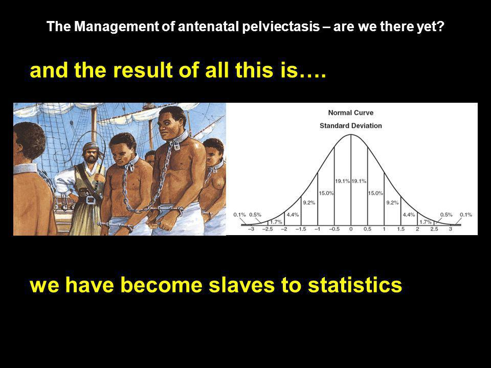 The Management of antenatal pelviectasis – are we there yet? but what does this curve really mean?