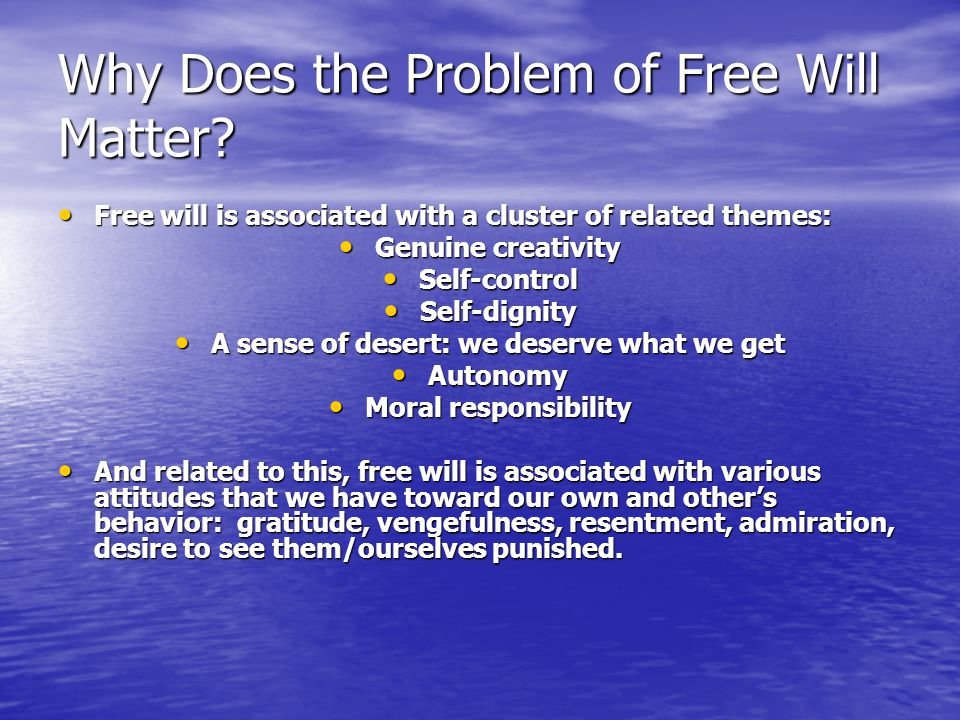 Why Does the Problem of Free Will Matter.