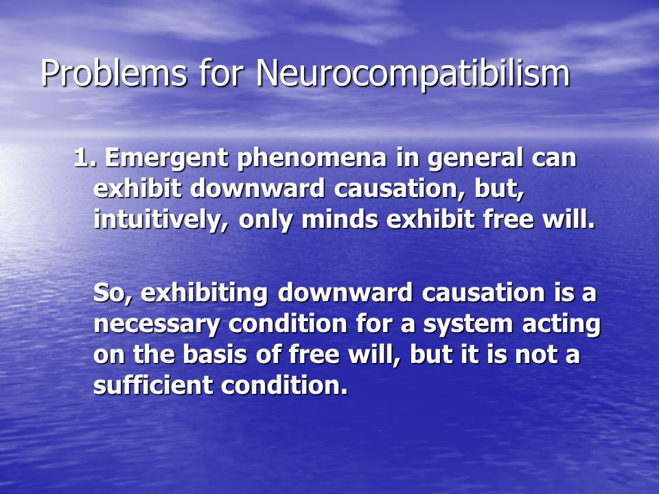 Problems for Neurocompatibilism 1.
