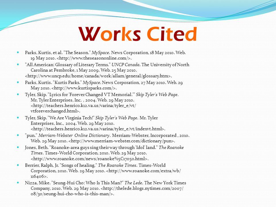 Works CitedWorks Cited Parks, Kurtis, et al. The Season. MySpace.