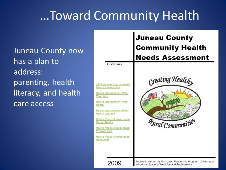 …Toward Community Health Juneau County now has a plan to address: parenting, health literacy, and health care access