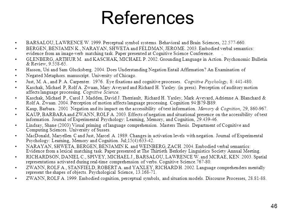 46 References BARSALOU, LAWRENCE W. 1999. Perceptual symbol systems.