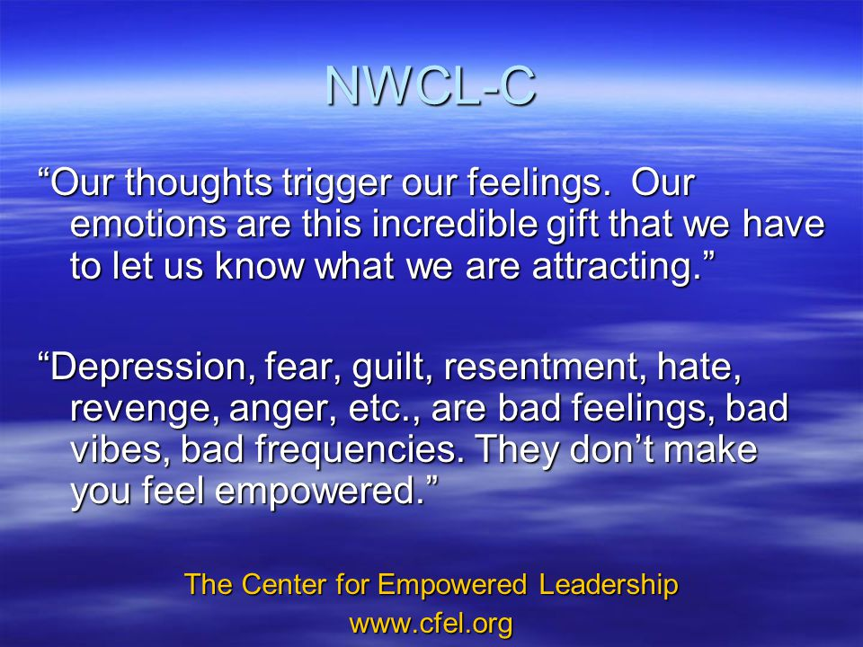 NWCL-C Our thoughts trigger our feelings.
