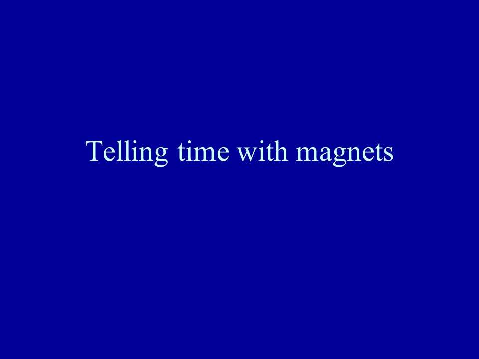 Telling time with magnets