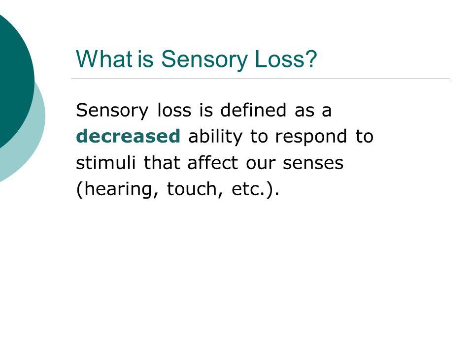 What is Sensory Loss.