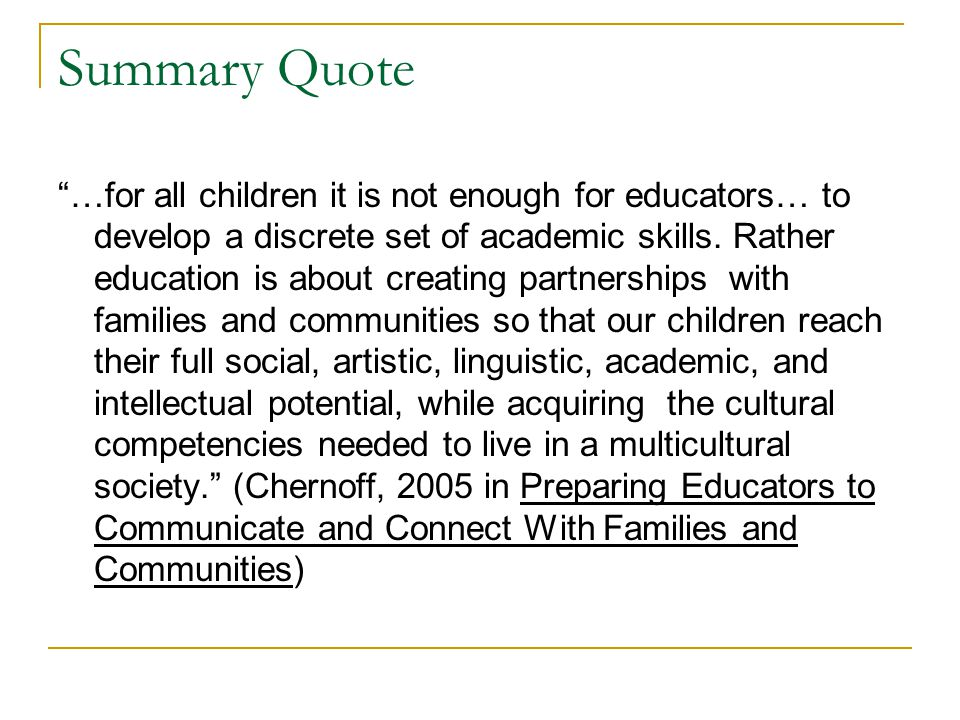 "Summary Quote ""…for all children it is not enough for educators… to develop a discrete set of academic skills. Rather education is about creating part"