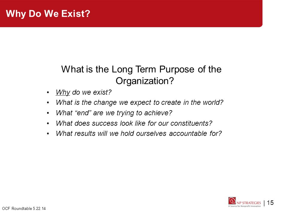 | 15 OCF Roundtable 5.22.14 Why Do We Exist. What is the Long Term Purpose of the Organization.