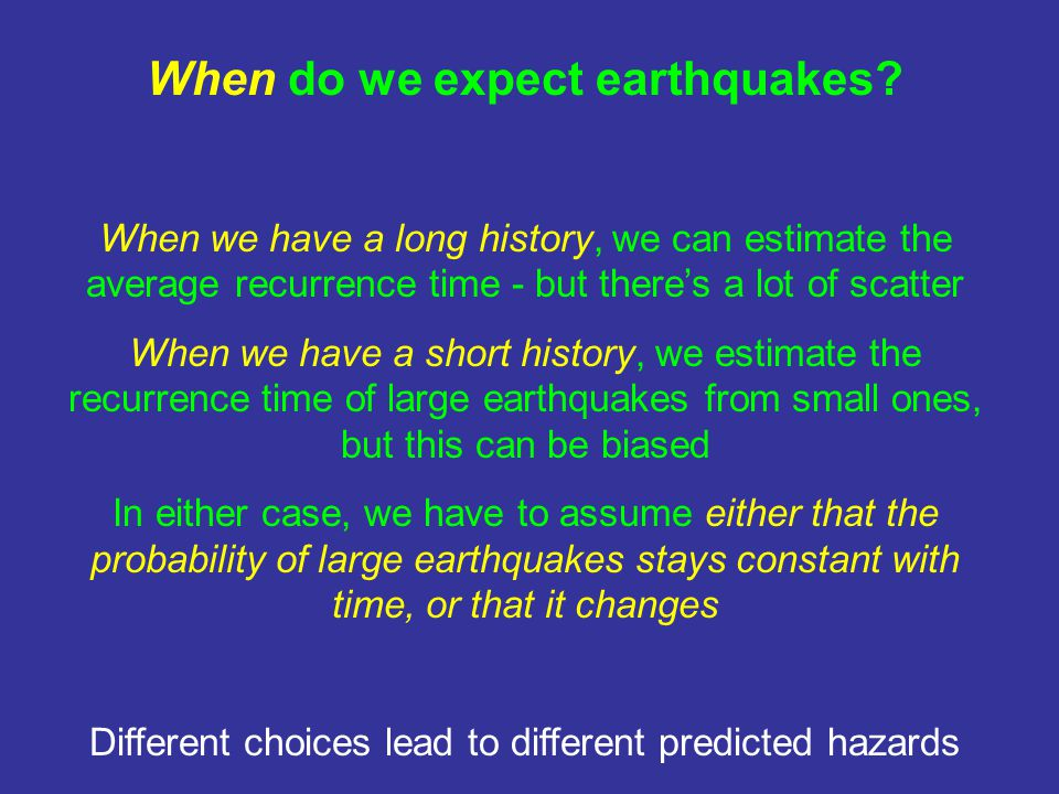 When do we expect earthquakes.