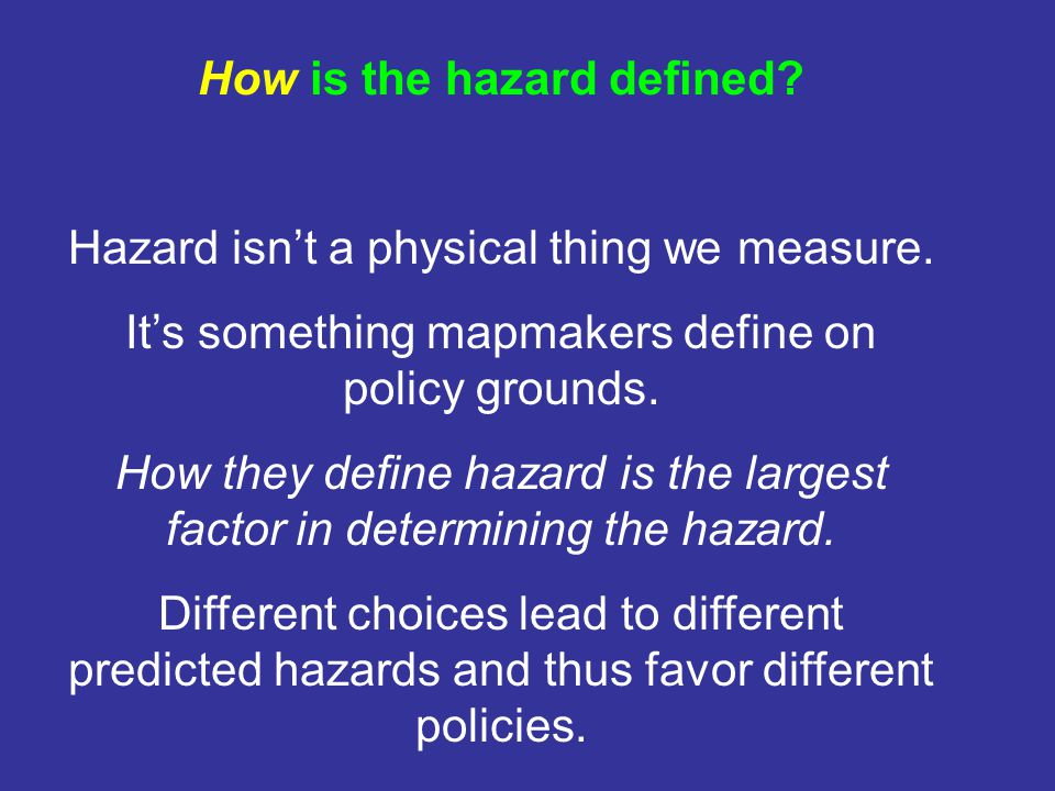 How is the hazard defined. Hazard isn't a physical thing we measure.
