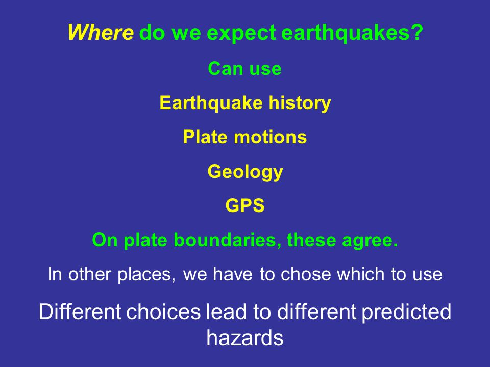 Where do we expect earthquakes.