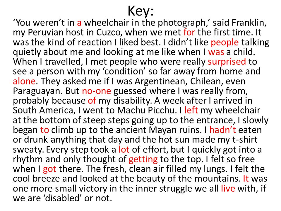 Key: 'You weren't in a wheelchair in the photograph,' said Franklin, my Peruvian host in Cuzco, when we met for the first time.