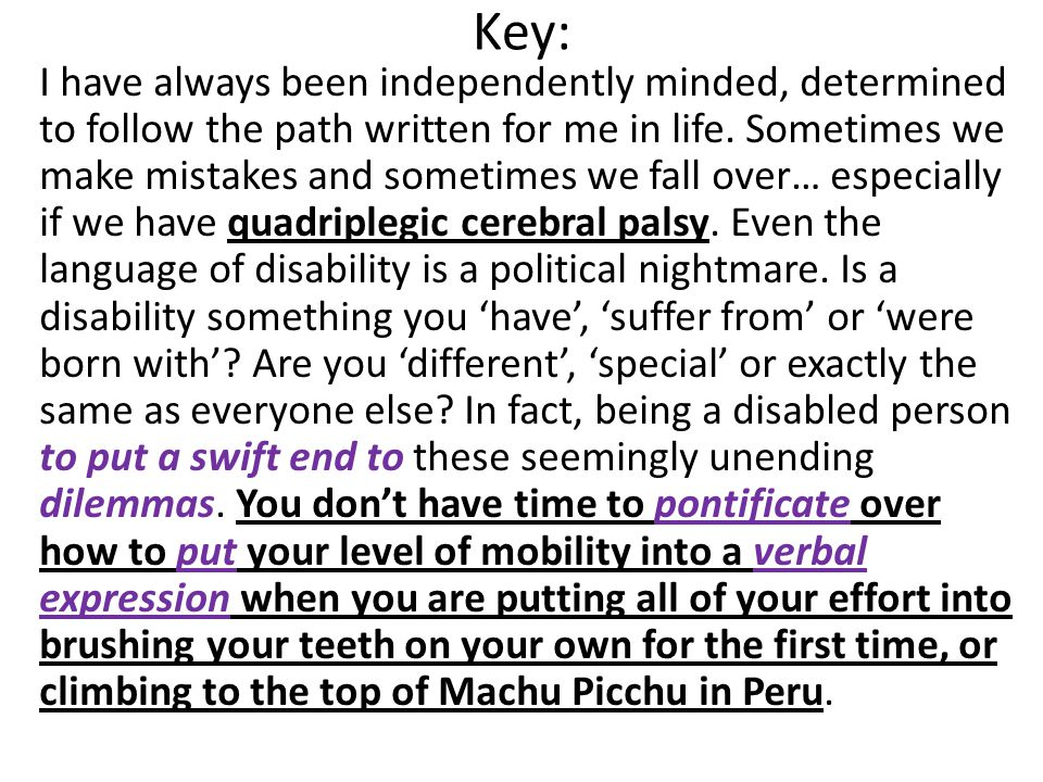 Key: I have always been independently minded, determined to follow the path written for me in life.