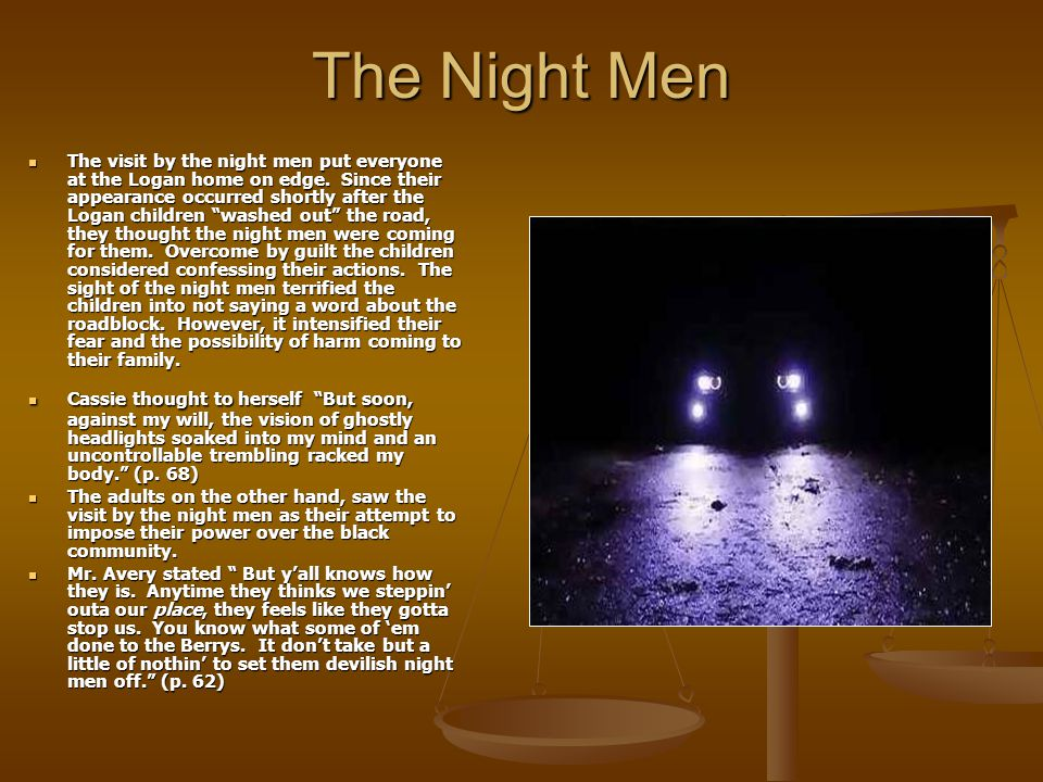 The Night Men The visit by the night men put everyone at the Logan home on edge.