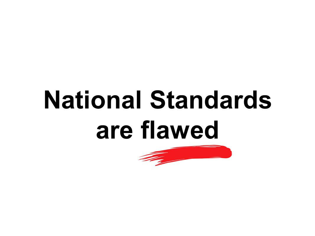 National Standards are flawed