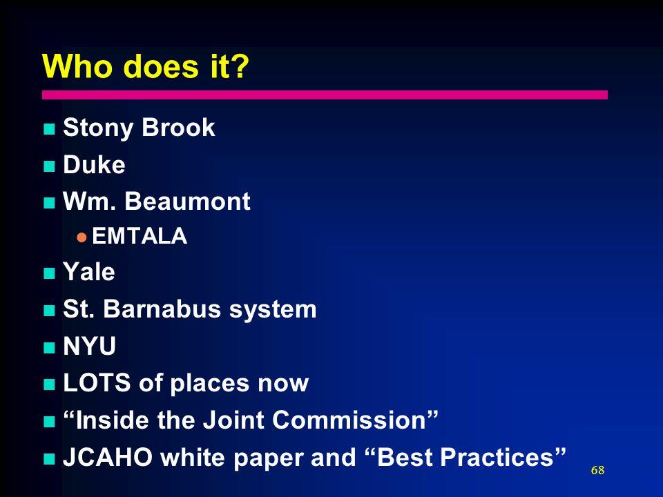 68 Who does it. Stony Brook Duke Wm. Beaumont EMTALA Yale St.