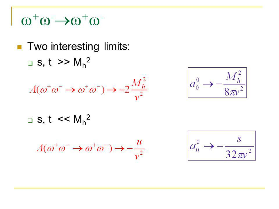  +  -  +  - Two interesting limits:  s, t >> M h 2  s, t << M h 2