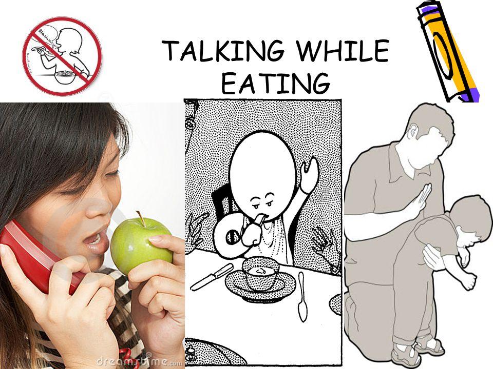 TALKING WHILE EATING
