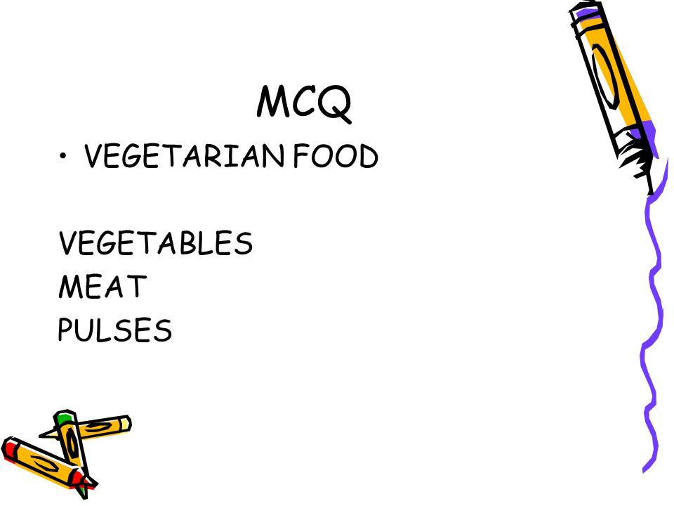 MCQ VEGETARIAN FOOD VEGETABLES MEAT PULSES
