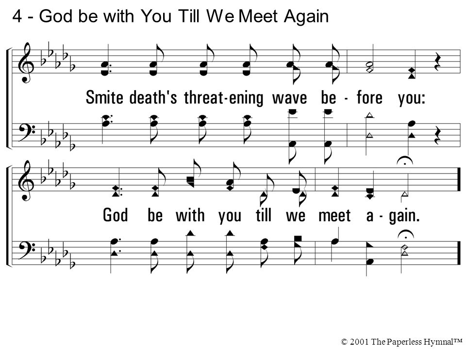 4 - God be with You Till We Meet Again © 2001 The Paperless Hymnal™