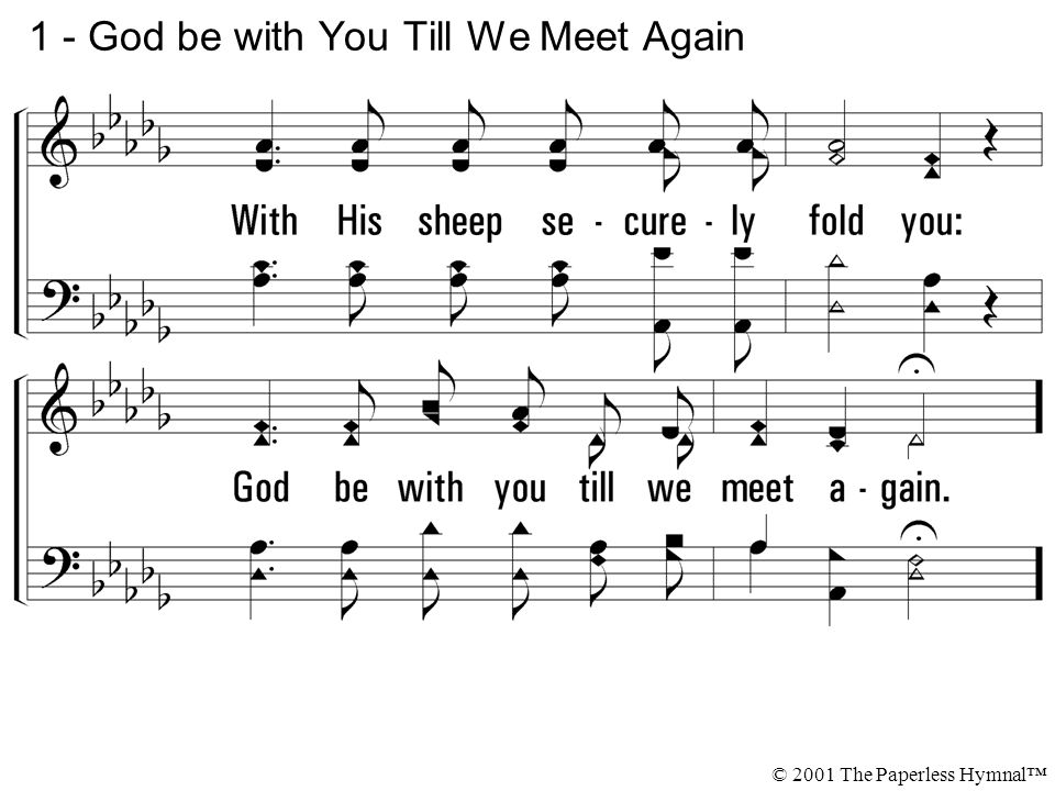 1 - God be with You Till We Meet Again © 2001 The Paperless Hymnal™