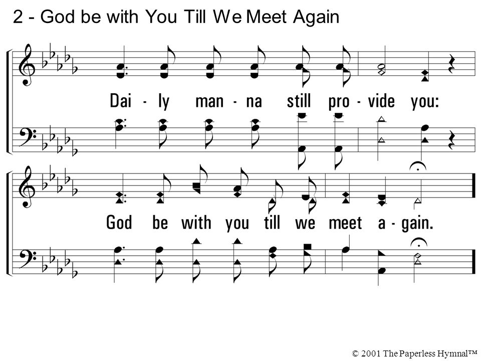 2 - God be with You Till We Meet Again © 2001 The Paperless Hymnal™
