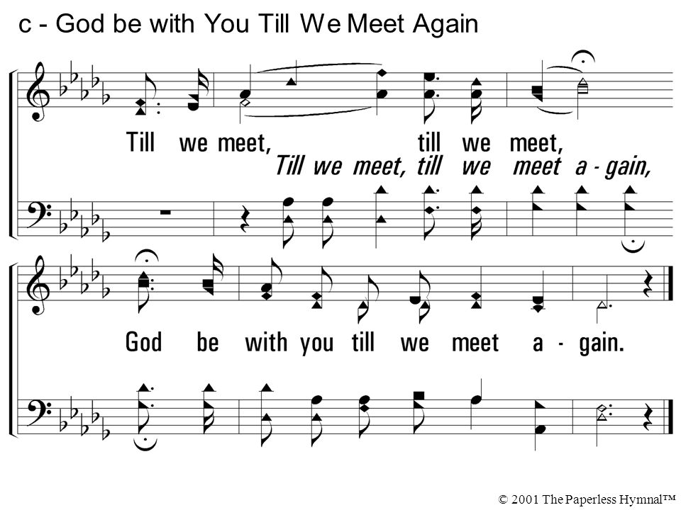 c - God be with You Till We Meet Again © 2001 The Paperless Hymnal™