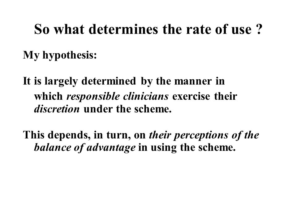 So what determines the rate of use .