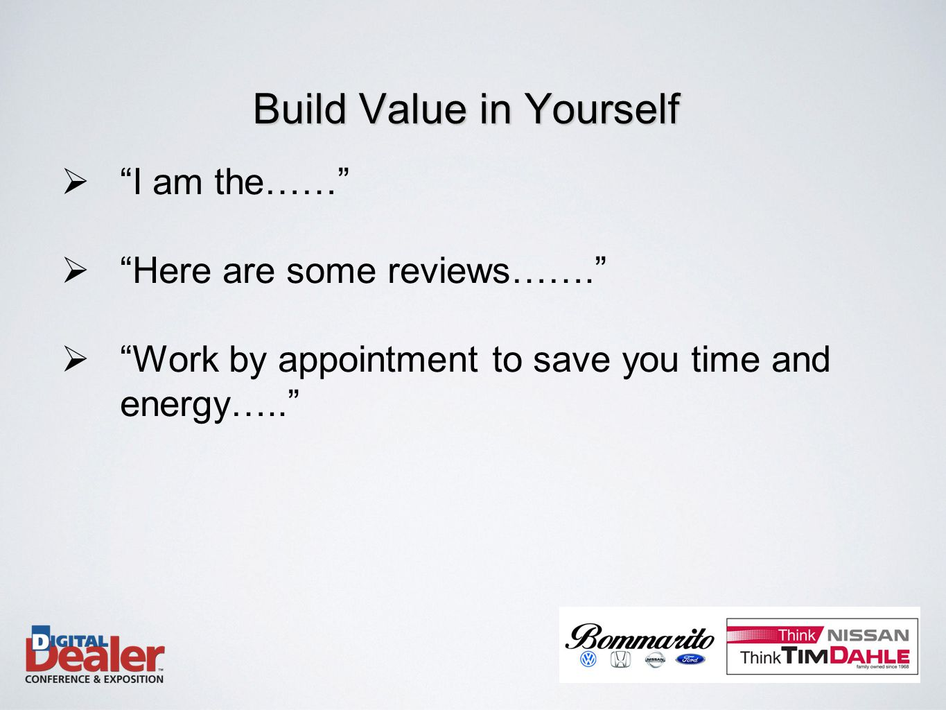  I am the……  Here are some reviews…….  Work by appointment to save you time and energy….. Build Value in Yourself