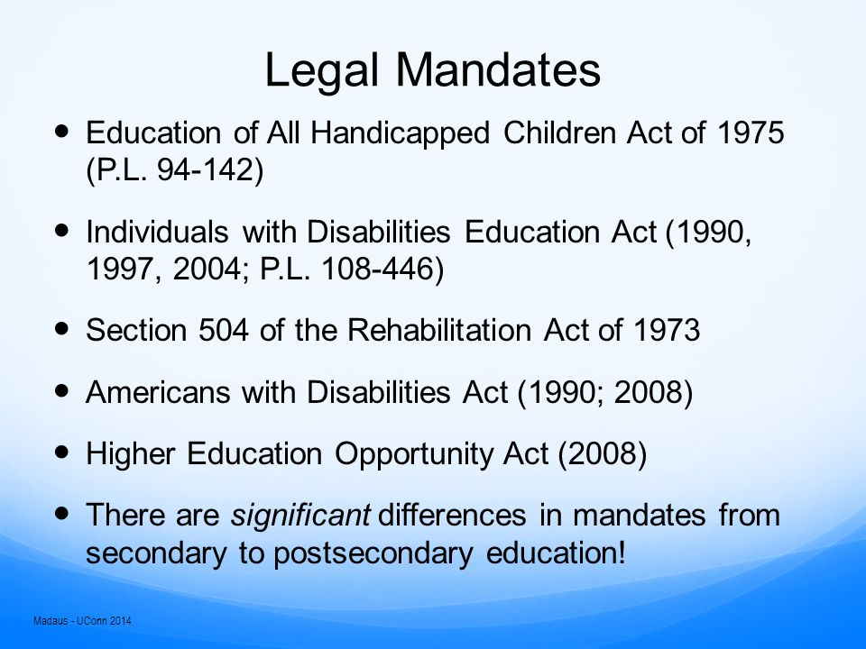 Legal Mandates Education of All Handicapped Children Act of 1975 (P.L.