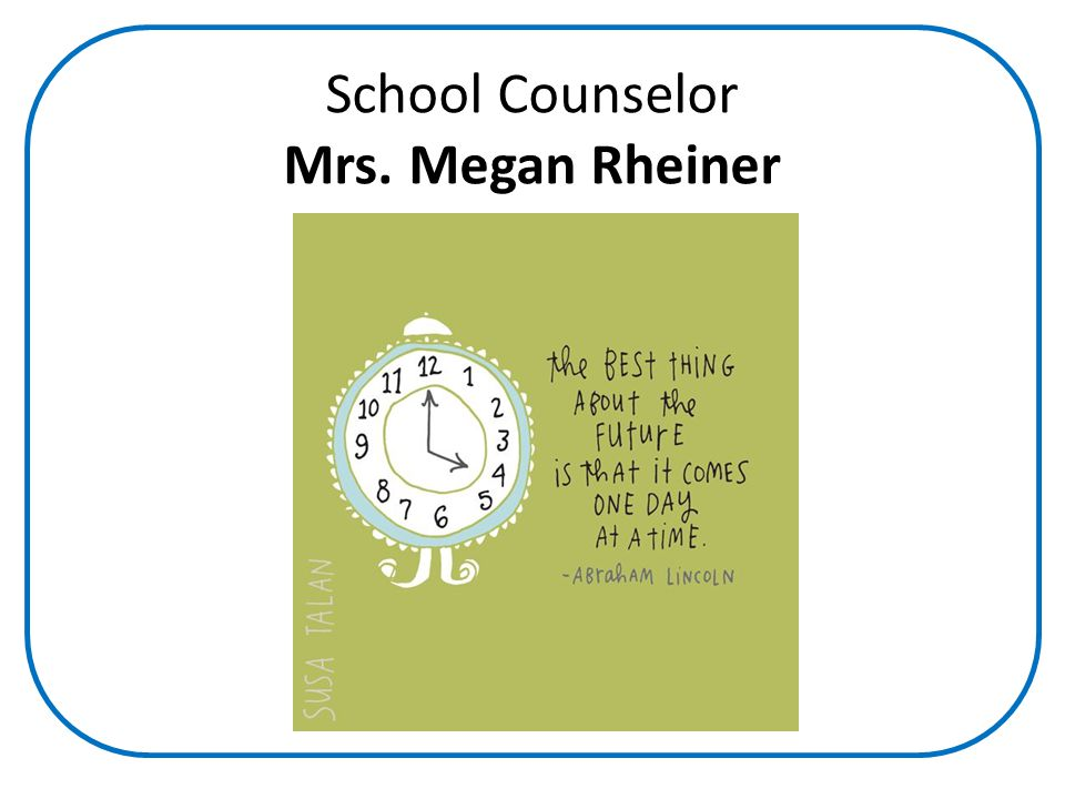 School Counselor Mrs. Megan Rheiner
