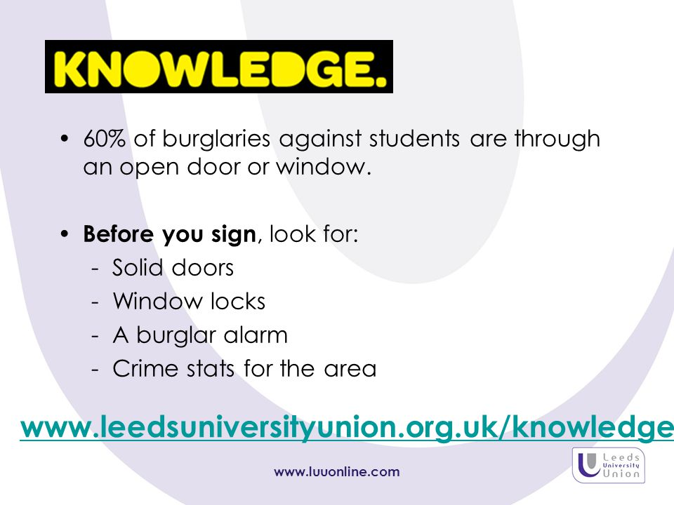 60% of burglaries against students are through an open door or window.