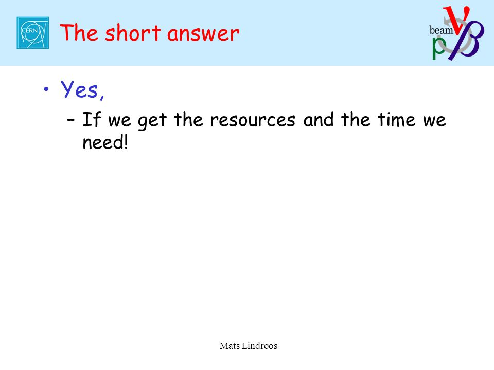 The short answer Yes, –If we get the resources and the time we need!