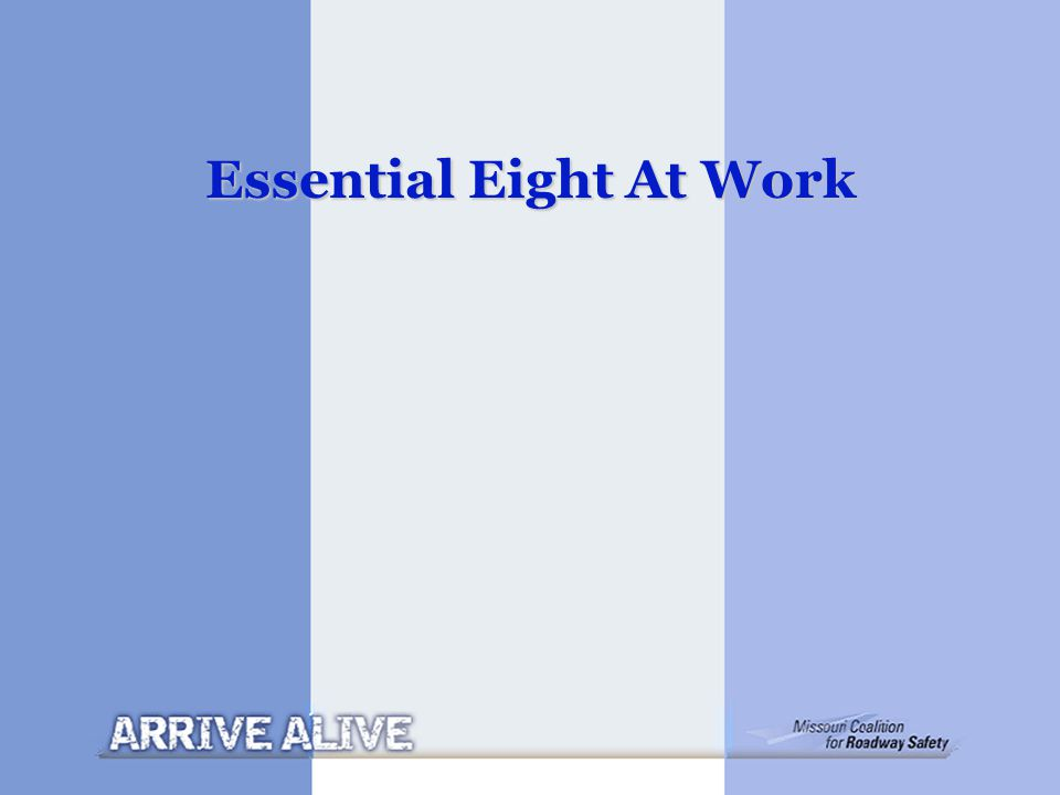 The New Essential Eight.Essential Eight 1. Pass Primary Seat Belt Law 2.