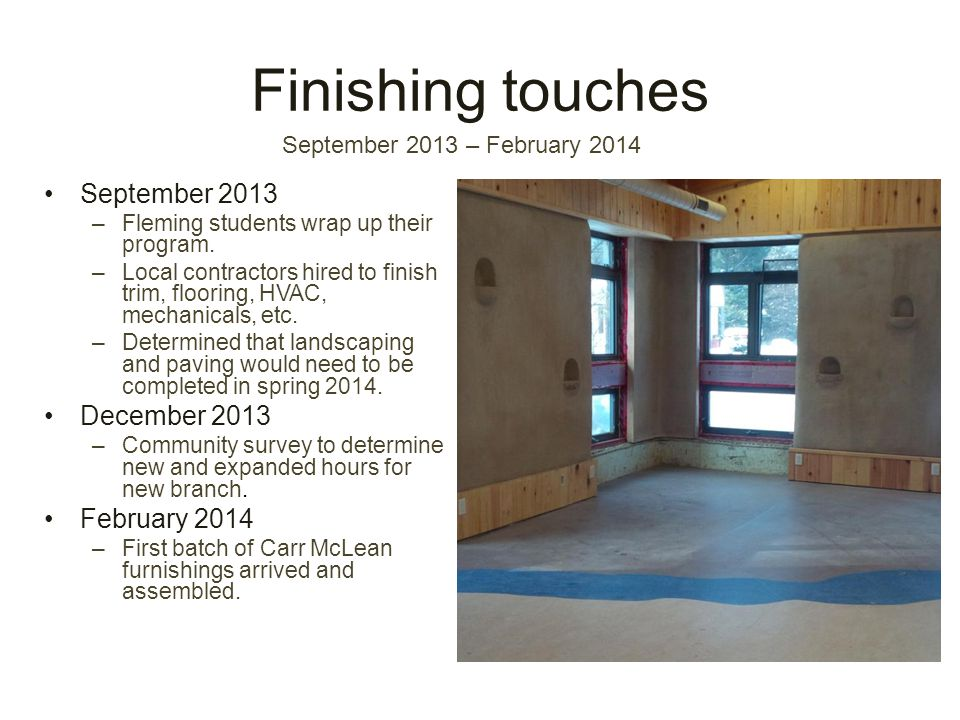 Finishing touches September 2013 –Fleming students wrap up their program.