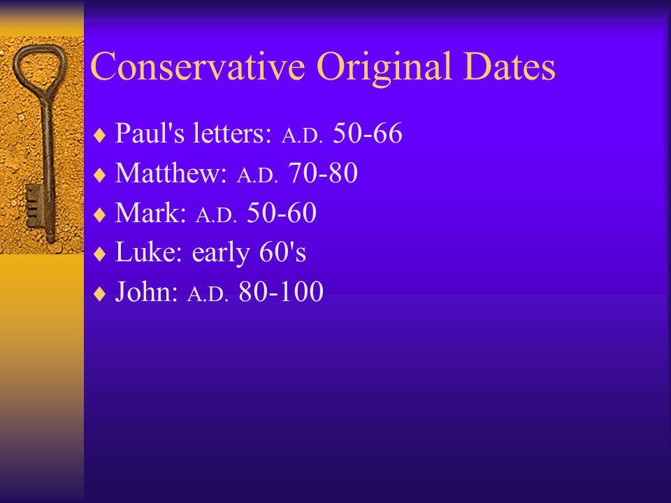 Conservative Original Dates  Paul s letters: A.D.