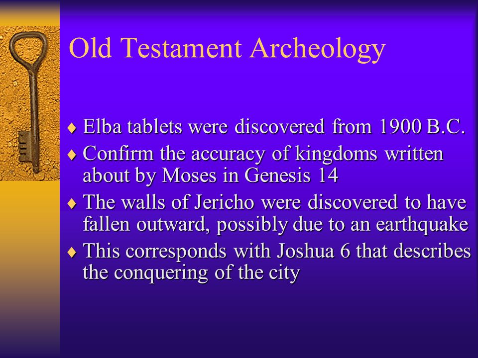 Old Testament Archeology  Elba tablets were discovered from 1900 B.C.