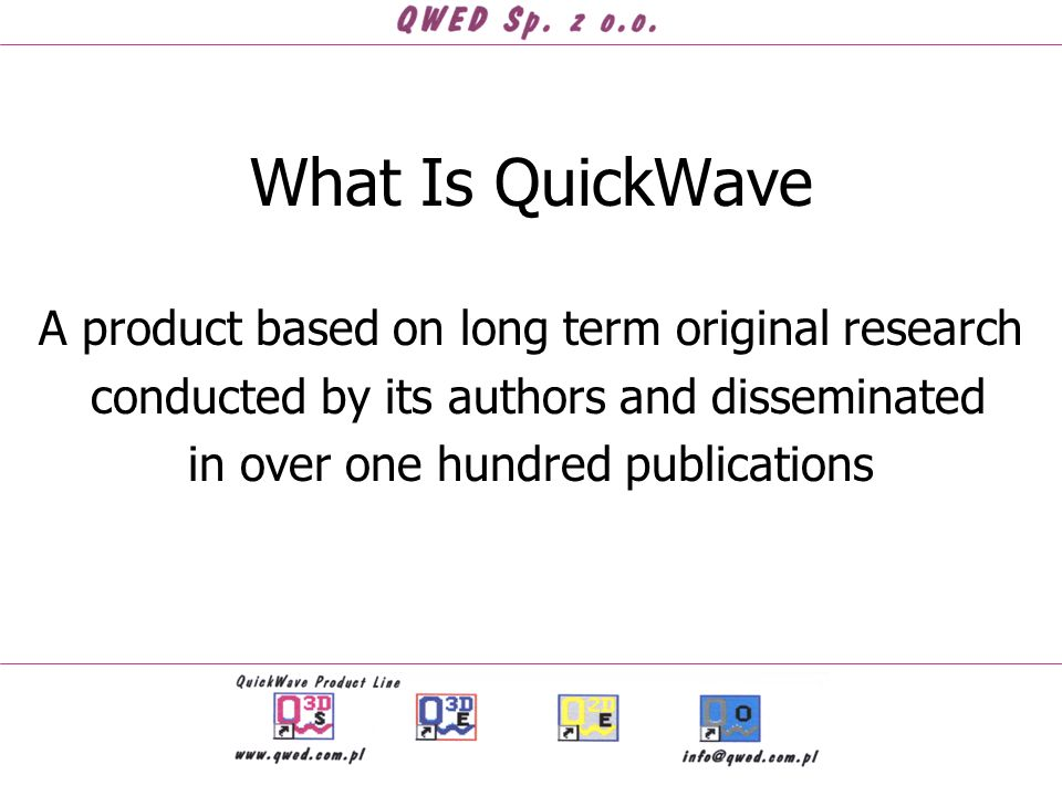 What Is QuickWave A product based on long term original research conducted by its authors and disseminated in over one hundred publications