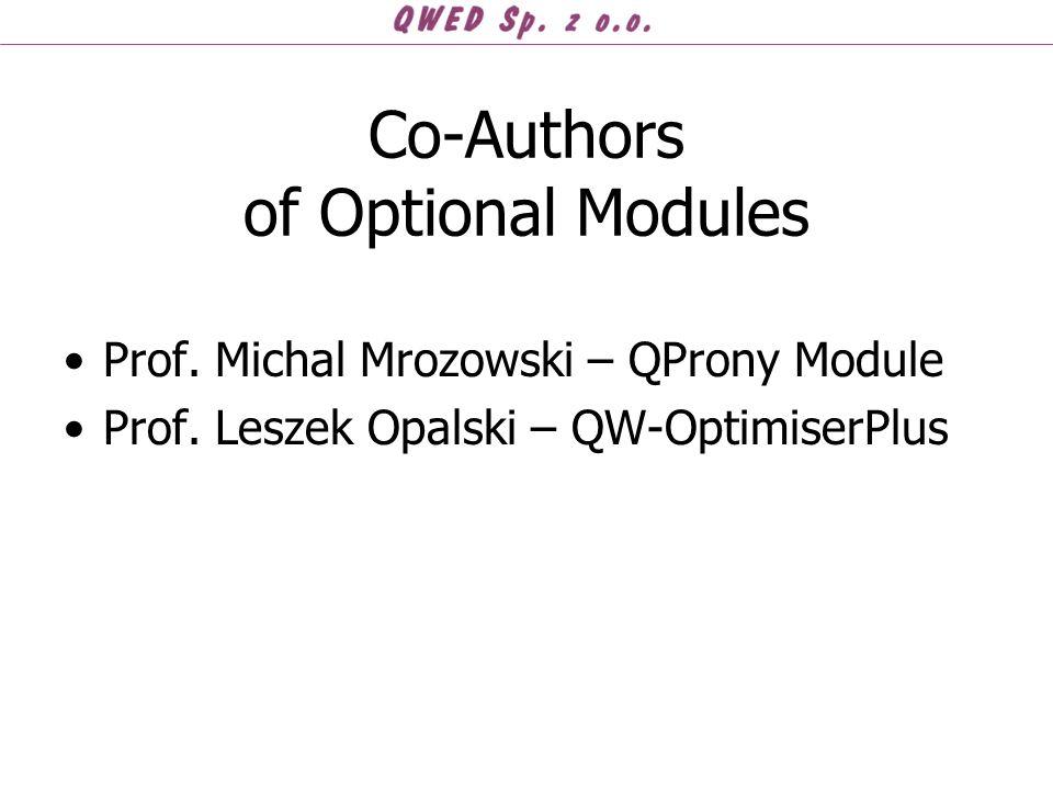 Co-Authors of Optional Modules Prof. Michal Mrozowski – QProny Module Prof. Leszek Opalski – QW-OptimiserPlus