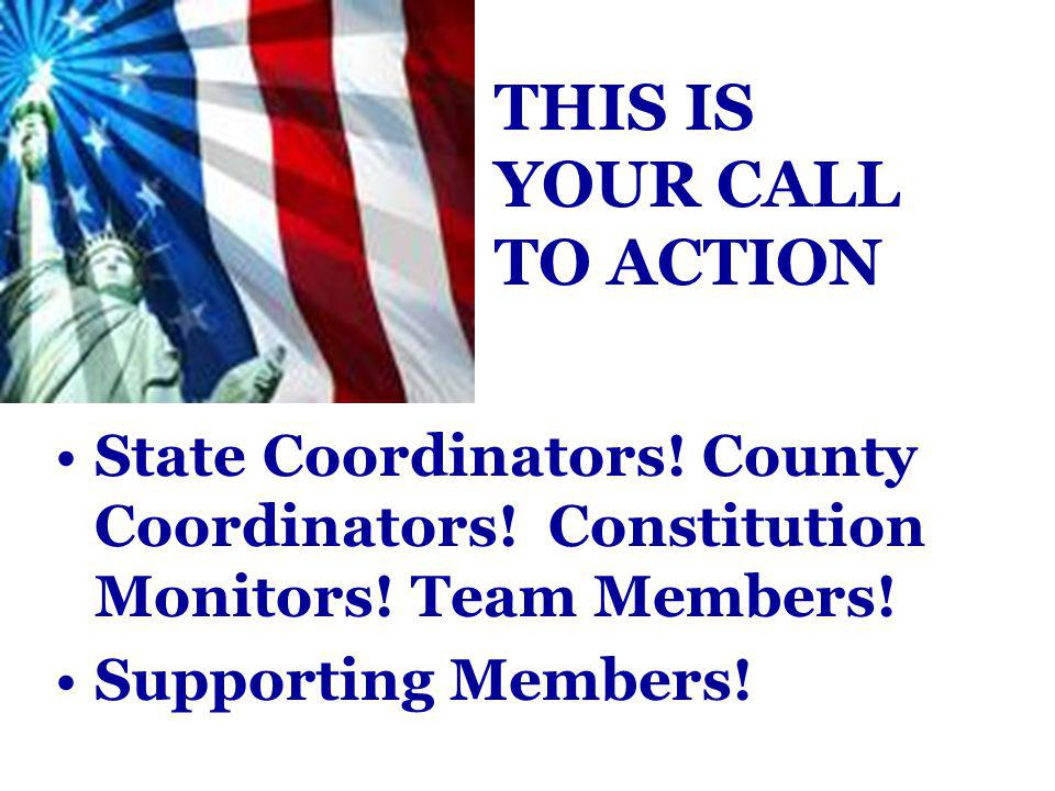 State Coordinators.County Coordinators. Constitution Monitors.