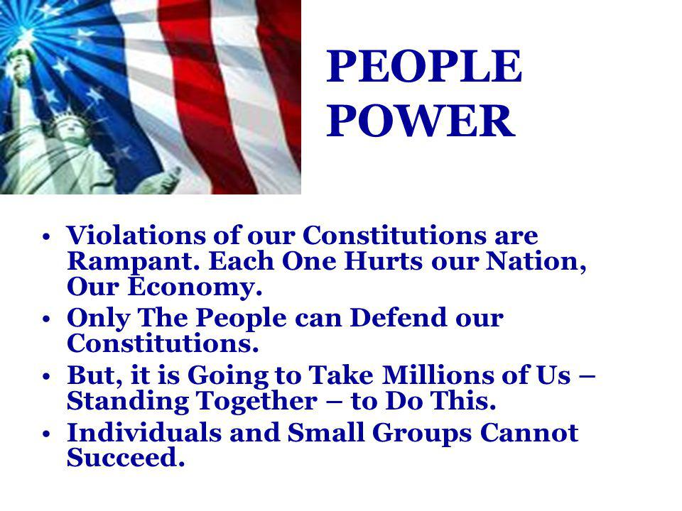 PEOPLE POWER Violations of our Constitutions are Rampant.