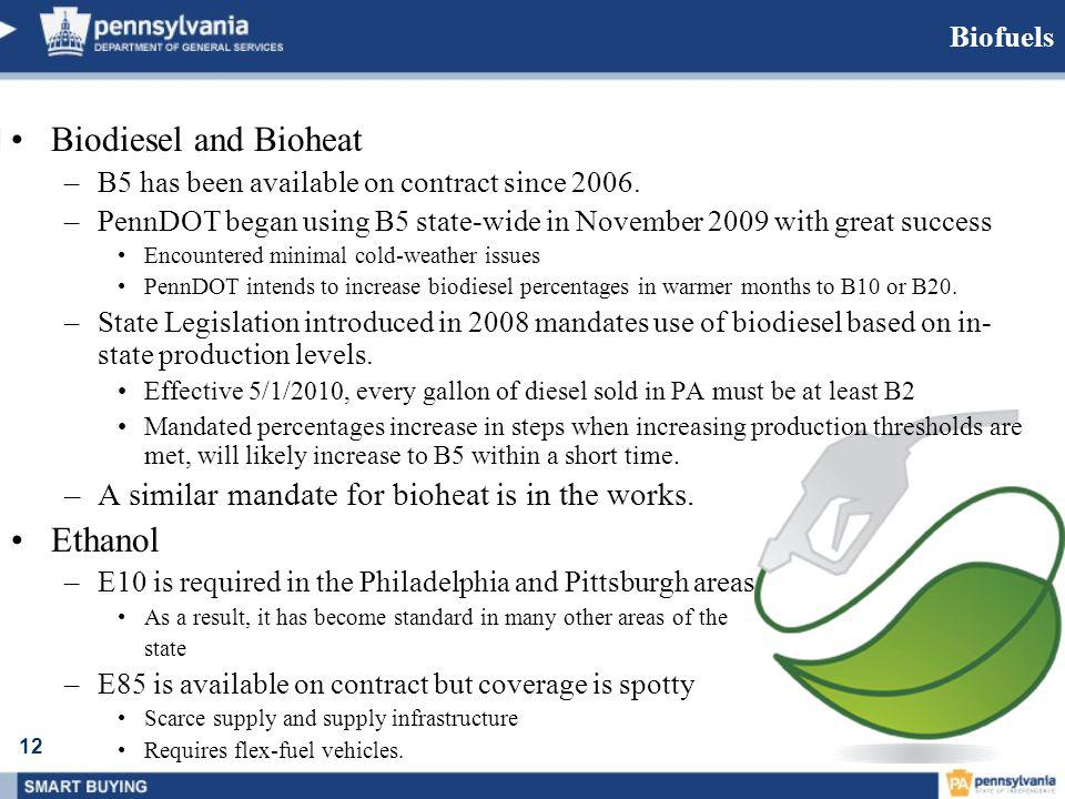 12 Biofuels Biodiesel and Bioheat –B5 has been available on contract since 2006.
