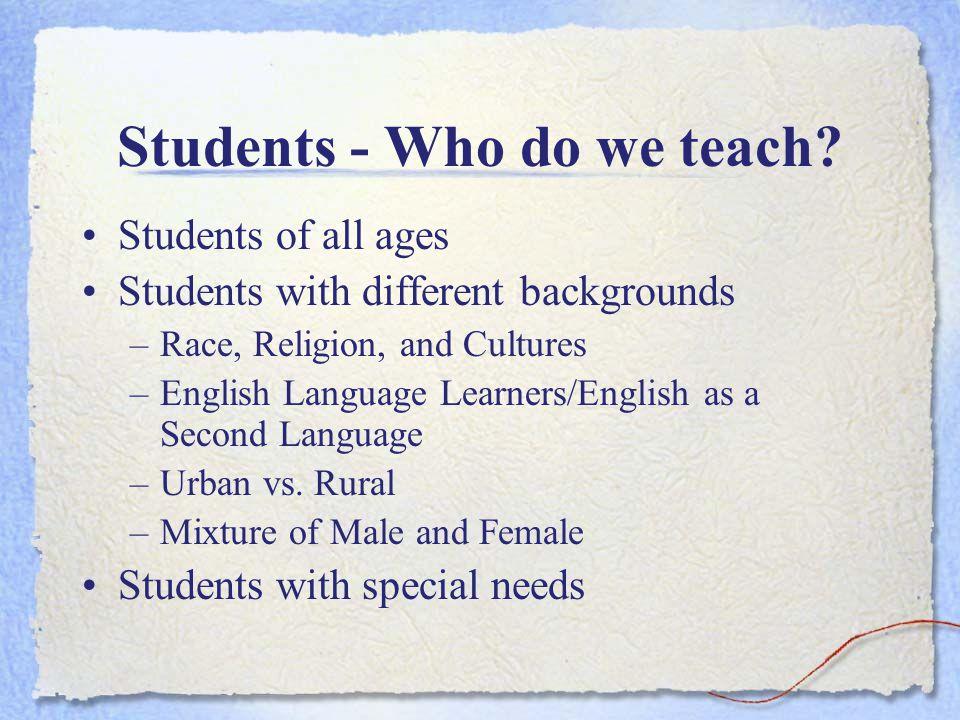 Students - Who do we teach.